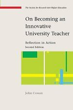 On Becoming an Innovative University Teacher : Reflection in Action by John...