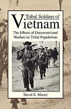 Tribal Soldiers of Vietnam : The Effects of Unconventional Warfare on Tribal...