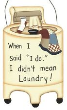 """3x5""""  When I Said I Do Didn't mean Laundry Room  Country Primitive Wall Sign"""