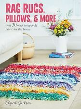 Rag Rugs, Pillows, and More : 35 Ways to Upcycle Fabric for the Home by...