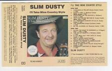 SLIM DUSTY - I'LL TAKE MINE COUNTRY STYLE  *RARE CASSETTE TAPE*