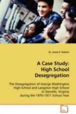 A Case Study: High School Desegregation : The Desegregation of George...