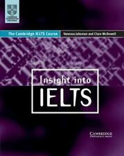 Insight into IELTS : The Cambridge IELTS Course by Vanessa Jakeman and Clare...