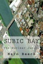 Subic Bay : The Nuclear Jungle by Nero Beech (2012, Paperback)