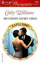 Riccardo's Secret Child: Expecting! by Williams, Cathy