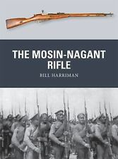 NEW - The Mosin-Nagant Rifle (Weapon) by Harriman, Bill