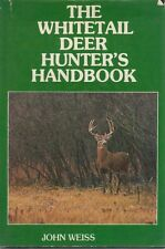 The Whitetail Deer Hunter's Handbook by John Weiss Deer hunting