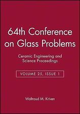 Ceramic Engineering and Science Proceedings: 64th Confernece on Glass...