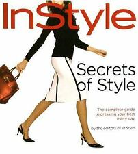 G, In Style: Secrets of Style: The Complete Guide to Dressing Your Best Every Da