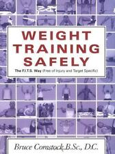 Weight Training Safely: The F.I.T.S. Way (Free of Injury & Target-Specific) : A