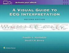 A Visual Guide to ECG Interpretation by Jennifer L. Martindale and David F....