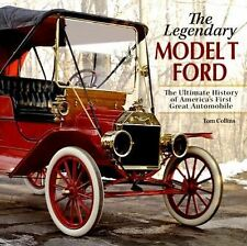 THE LEGENDARY MODEL T FORD The Ultimate History By Tom Collins Hardcover