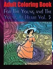 Adult Coloring Book for the Young and the Young at Heart Vol. 5 by Carlo...