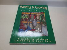 Planting & Growing in Alabama A Guide to Alabama Gardening & Lawn Care paperback