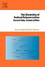 The Chemistry of Radical Polymerization by D. H. Solomon, Graeme Moad and...