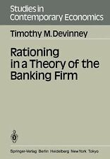 Studies in Contemporary Economics Ser.: Rationing in a Theory of the Banking...