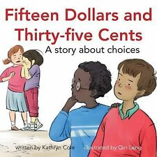 I'm a Great Little Kid: Fifteen Dollars and Thirty-Five Cents : A Story about...