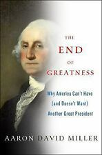 The End of Greatness: Why America Can't Have (and Doesn't Want) Another Great Pr