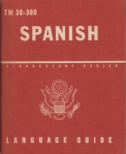 Spanish : A Guide to the Spoken Language.WWII. War and Navy Departments.