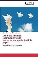 Analisis Juridico Componente de Reparacion Ley de Justicia y Paz by Cabrera...