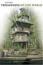 Treehouses of the World by Pete Nelson (Hardback, 2004)