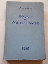 ANNUAIRE DU COLLECTIONNEUR 1949/1950 DE FRANCIS SPAR-REPERTOIRE DES PRIX