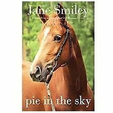 Pie in the Sky: Book Four of the Horses of Oak Valley Ranch, Smiley, Jane, Good