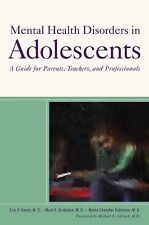 Mental Health Disorders in Adolescents: A Guide for Parents, Teachers, and Prof
