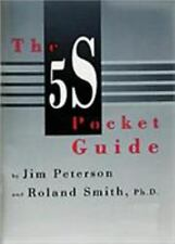 The 5S Pocket Guide by James R. Peterson and Roland B. Smith (1998, Paperback)