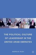 The Political Culture of Leadership in the United Arab Emirates by Andrea B....