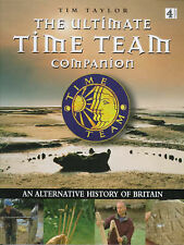 The Ultimate  Time Team  Companion: An Alternative History of Britain by Tim Tay