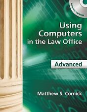 Using Computers in the Law Office - Advanced by Cornick, Matthew S.