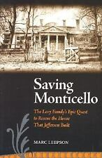 Saving Monticello : The Levy Family's Epic Quest to Rescue the House That...