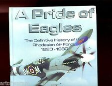 br-A PRIDE OF EAGLES- Definitive History of Rhodesian Air Forece, Salt, HB,