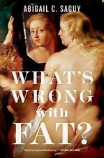 What's Wrong with Fat?, Saguy, Abigail C., New Book