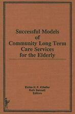 Successful Models of Community Long Term Care Services for the Elderly