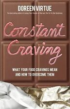 Constant Craving: What Your Food Cravings Mean and How to Overcome Them by Virt