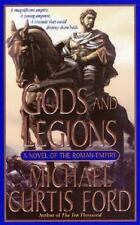 Gods and Legions: A Novel of the Roman Empire by Michael Curtis Ford