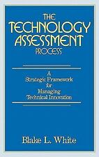 The Technology Assessment Process: A Strategic Framework for Managing Technical
