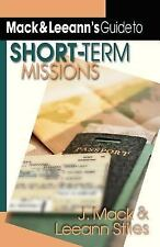 Mack and Leeann's Guide to Short-Term Missions by Leeann Stiles and J. Mack...