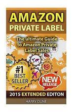 Amazon Private Label : The Ultimate FBA Guide to Amazon Private Label Sales...