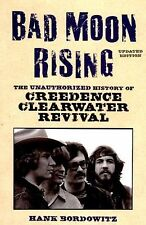 Bad Moon Rising : The Unauthorized History of Creedence Clearwater Revival by...