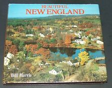 Beautiful New England Bill Harris 1986 Hardcover Picture Book Scenery Large
