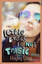Lottie Biggs is (Not) Tragic by Hayley Long (Paperback, 2014) New Book