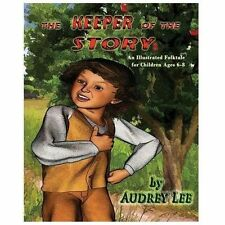 The Keeper of the Story: an Illustrated Folktale for Children Ages 6-8 by...