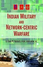 Indian Military and Network-Centric Warfare by P. C. Katoch (2015, Hardcover)