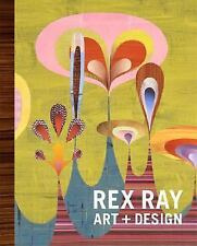 Rex Ray : Art + Design by Rex Ray (2007, Hardcover)