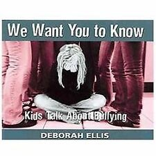 We Want You to Know: Kids Talk About Bullying-ExLibrary
