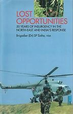 LOST OPPORTUNITIES: 50 Years of Insurgency in the North-East and India's Respons
