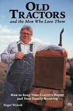 Old Tractors and the Men Who Love Them: How to Keep Your Tractors Happ-ExLibrary